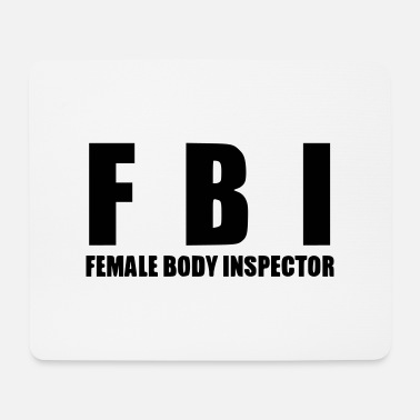 FBI female body inspector - Mouse Pad
