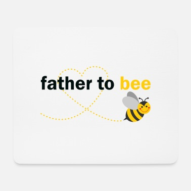 Father To Bee Father To Bee - Mouse Pad