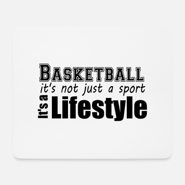 Basketball is not just a Sport - It's a Lifestyle - Mousepad