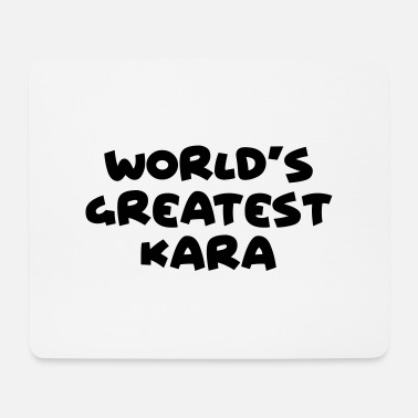 Kara worlds greatest kara name - Mouse Pad