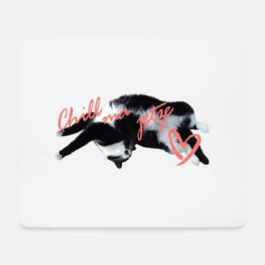 Cat Chill ma jetze! - Mouse Pad