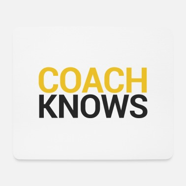 Coach Coach / Coach: Coach Knows - Mouse Pad