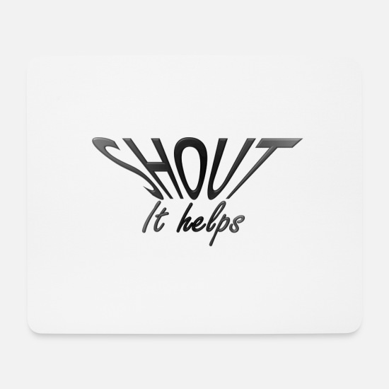 Psychology Mouse Pads - SHOUT, it helps - Mouse Pad white