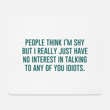 Geek | People think I'm shy - Mousepad