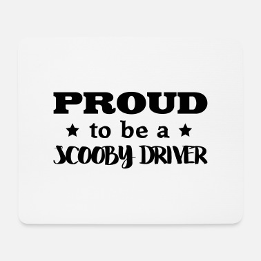 Scooby scooby driver proud to be - Mouse Pad