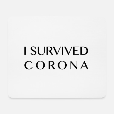 I Survived I survived corona - Mouse Pad