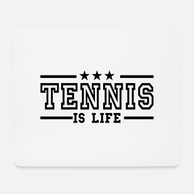 Tennis Is Life tennis is life deluxe - Tapis de souris