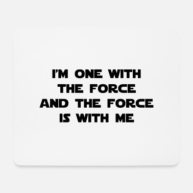 The Force I am one with The Force and The Force is with me - Mouse Pad