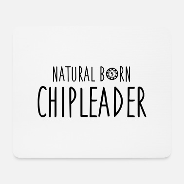 Chipleader Natural born chipleader - Mousepad