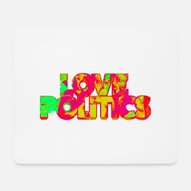 Politics Love Politics - Mouse Pad