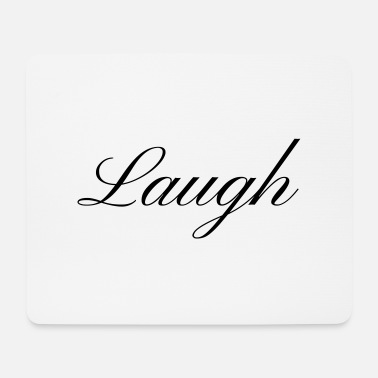 Laugh Laugh your smile in love laughing laughing - Mouse Pad