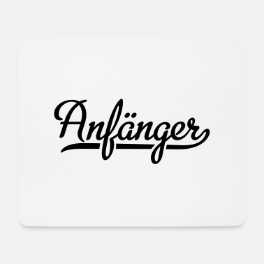 Anfang Anfänger - Mousepad