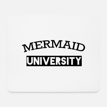 University Mermaid University Mermaids University - Mouse Pad