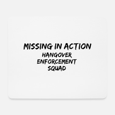 Quotes quotes HANGOVER ENFORCEMENT SQUAD quotes - Mousepad