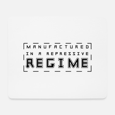 Repressed Manufactured is a repressive regime - Mouse Pad