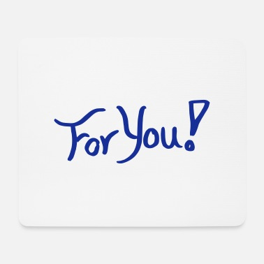 for you! - Mousepad