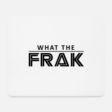 Mot What the frak Battlestar galactica - Tapis de souris
