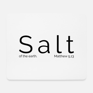 Salt of the earth - Mousepad