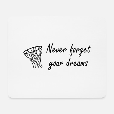 Never Forget Never forget your dreams - Muismat