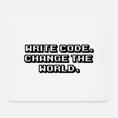 Code Write The Code. Change The World. - Tapis de souris