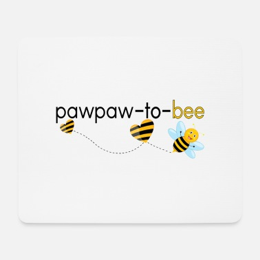 For Pawpaw Pawpaw To Bee.. - Mouse Pad