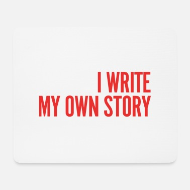 I Write My Own Story - Mouse Pad