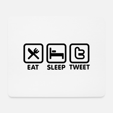 Tweet Eat sleep Tweet - Mouse Pad