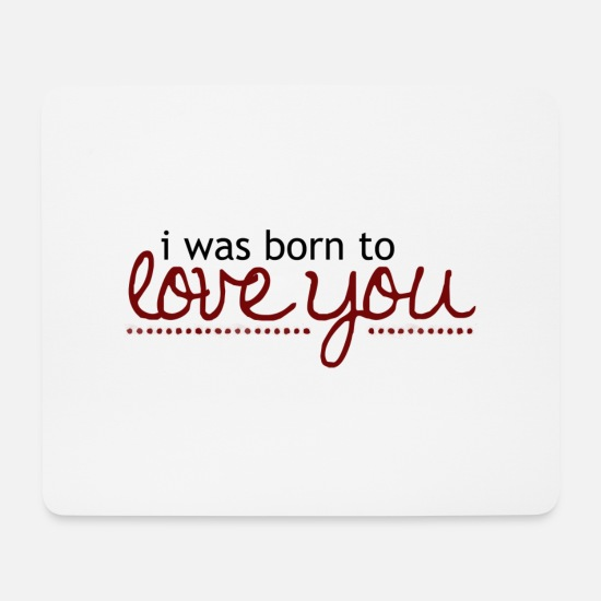 S'aimer Tapis de souris  - I was born to love you - Tapis de souris blanc
