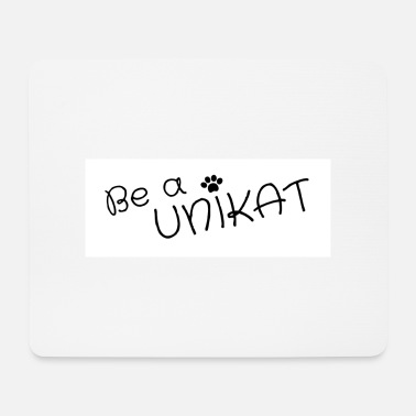 Be a UNIKAT - Mouse Pad