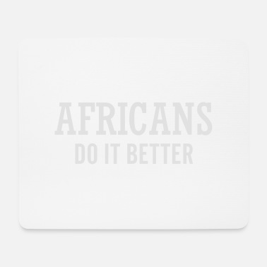 Afro Africans do it better - Mousepad