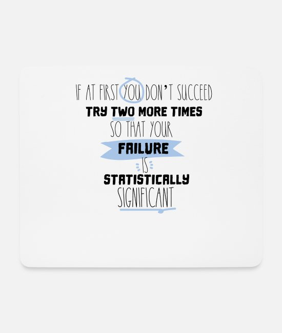 Studies Mouse Pads - Science Statistics Significant saying - Mouse Pad white