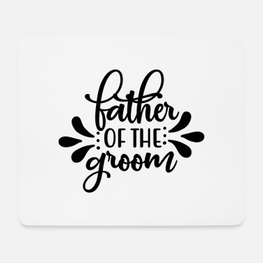 Gruppe Father of the Groom - Hochzeit - Mousepad