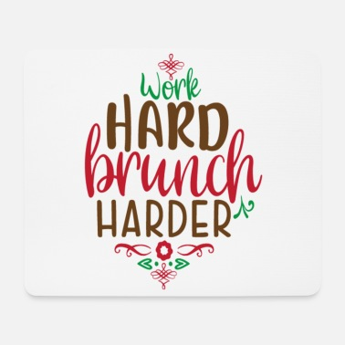 Nicholas Work hard brunch harder - Mouse Pad