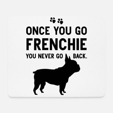 Dog Sayings Funny as soon as you go French French Bul - Mouse Pad