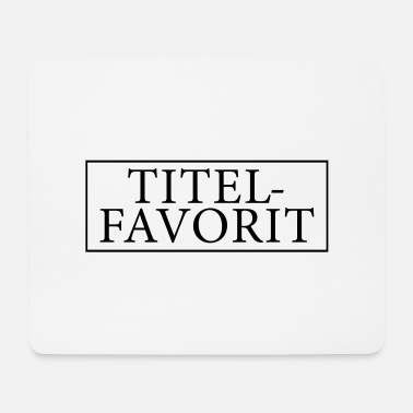 Title Title favorites - Mouse Pad