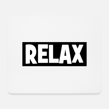 Relaxe RELAX - relax - relax - chill - chill - Mouse Pad
