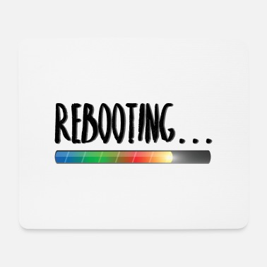 Reboot Rebooting design with loading bar - Mouse Pad