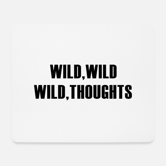 Rap Mousepads  - Wild Wild Wild Thoughts - Mousepad Weiß