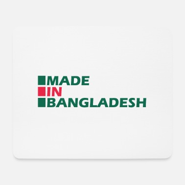 Made in Bangladesh - Mouse Pad