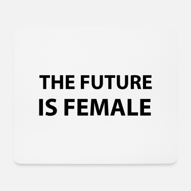 The Future Is Female - Tapis de souris