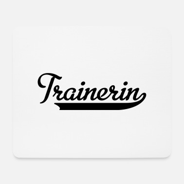 Trainerin Trainerin - Mousepad