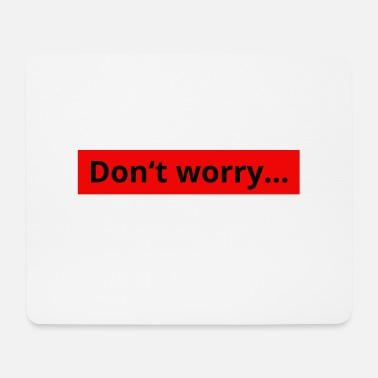 Household do not worry - Mouse Pad