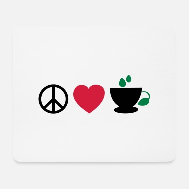 Peace ☮♥☕Peace-Love-Coffee/Tea-The 3 Great Essentials☕♥☮ - Mouse Pad