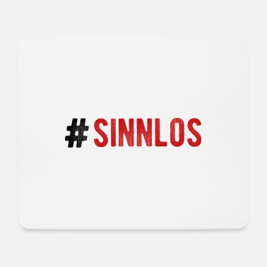 pointless hashtag statement - Mouse Pad