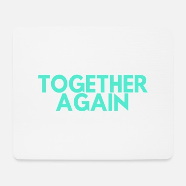 New Rave TOGETHER AGAIN - Mouse Pad