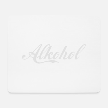Alcoholic alcohol - Mouse Pad