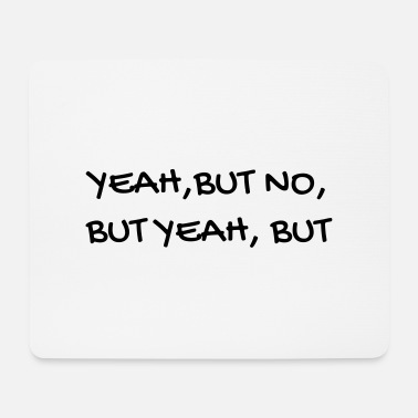Yeah Serie TV - Television - Quotes - Citation - Zitat - Mouse Pad