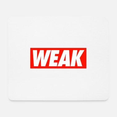 Weak Weak - Mouse Pad