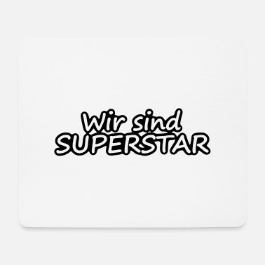 Superstar Wir sind Superstar - Mousepad