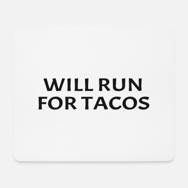 Funny Running Will Run For Tacos Funny Running Quote Runner - Mouse Pad